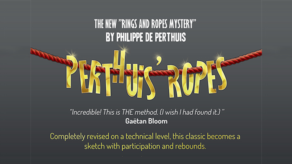 ******페르투이 로프(Perthuis' Ropes (Gimmicks and Online Instructions) by Philippe de Perthuis******페르투이 로프(Perthuis' Ropes (Gimmicks and Online Instructions) by Philippe de Perthuis